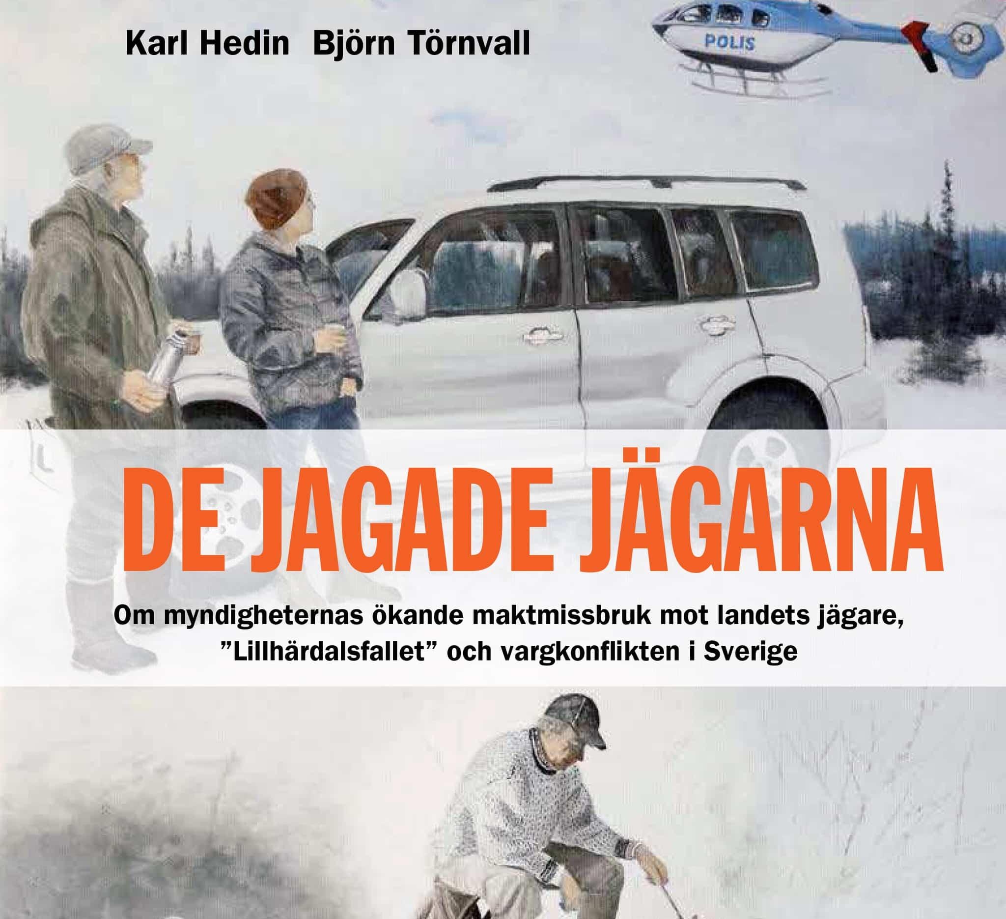 De jagande jägarna lanseras nu i dagarna. Boken beskriver bland annat det uppmärksammade Lillhärdalsfallet.